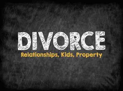 """An illustration reading """"Divorce"""" with """"Relationships, kids, property"""" underneath"""
